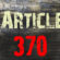 CAIT demanded Govt. to Scrape Article 370, 35A from Constitution