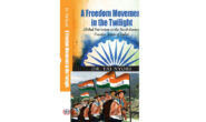 The Freedom Movement in the Twilight that Spoilt British Plan of Crown Colony in India: A Review Article